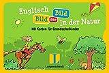 Englisch Bild für Bild - In der Natur - Bildkarten: 100 Karten für Grundschulkinder