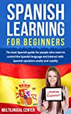 Spanish Learning For Beginners: The best Spanish guide for people who want to control the Spanish language and interact with Spanish speakers easily and rapidly