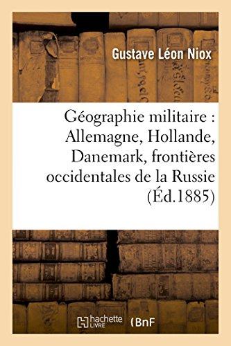 Géographie militaire : Allemagne, Hollande, Danemark, frontières occidentales de la Russie 2e éd