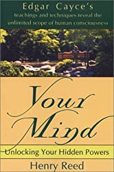 Your Mind: Unlocking Your Hidden Powers