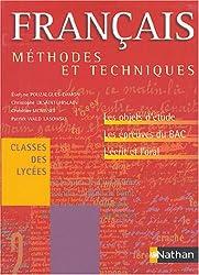 Méthodes et Techniques : Français, classes des lycées : Objets d'étude épreuves du bac écrit oral