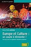 Europe et Culture : un couple à réinventer ?: Essai sur 50 ans de coopération culturelle européenne