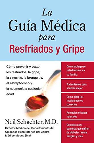 La Guia Medica Para Resfriados Y Gripe por Neil Schachter