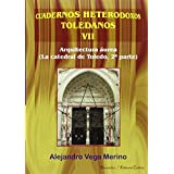 ARQUITECTURA ÁUREA (CATEDRAL DE TOLEDO, 2ª PARTE) (CUADERNOS HETERODOXOS TOLEDANOS)