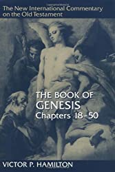 Book of Genesis: Chapters 18-50 (New International Commentary on the Old Testament)