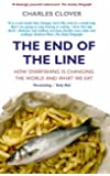 The End Of The Line: How Overfishing Is Changing the World and What We Eat