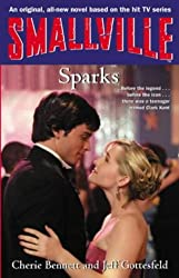 Smallville: Sparks: Smallville Young Adult Series: Book Ten
