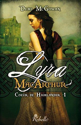 Coeur de Highlander : 1 - Lyra MacArthur