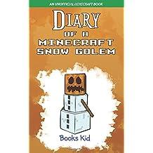 Diary of a Minecraft Snow Golem: An Unofficial Minecraft Book