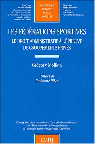 Les fédérations sportives : Le droit administratif à l'épreuve de groupements privés
