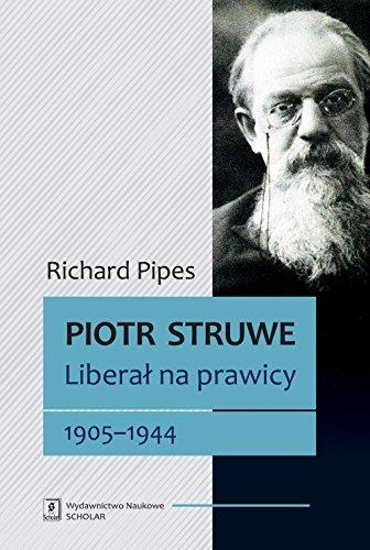 Piotr Struwe. Liberal na prawicy 1905-1944