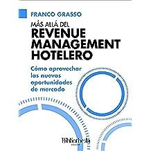 Más allá del Revenue Management Hotelero: Cómo aprovechar las nuevas oportunidades de mercado (Guide e Manuali)