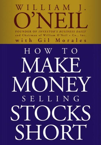 How to Make Money Selling Stocks Short by William J. O'Neil Gil Morales(2004-12-24)
