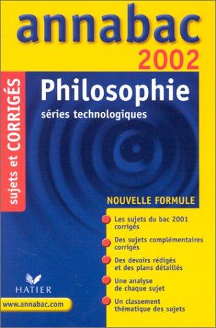 Philosophie Séries technologiques. Sujets et corrigés 2002