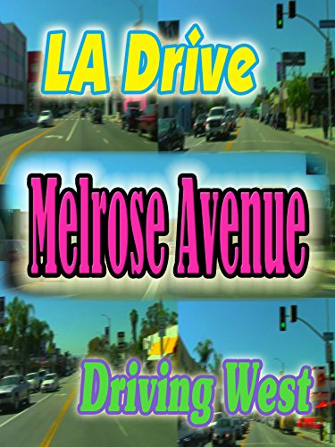 L.A. Drive: Melrose Avenue ~ Driving West (3:56) [OV]