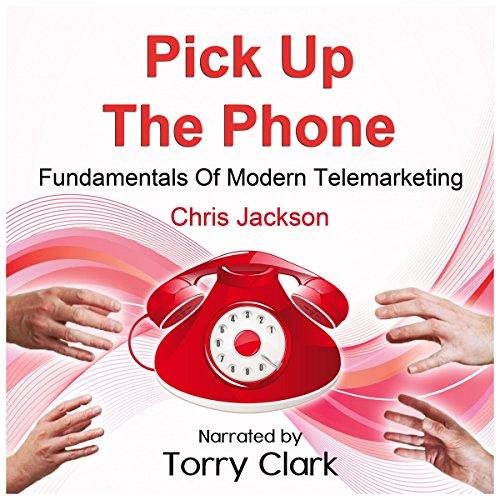 Pick up the Phone: Fundamentals of modern Telemarketing Pick-up Für Den Verkauf