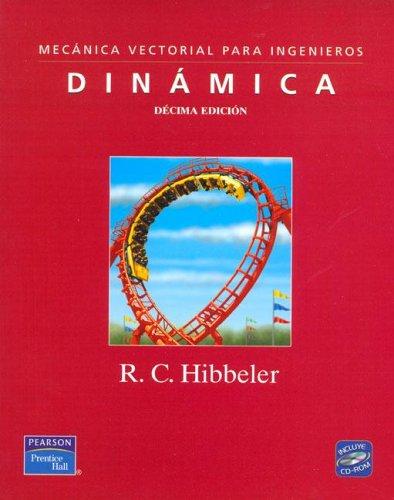 Dinámica: mecánica vectorial para ingenieros, 10ED por Russell C. Hibbeler
