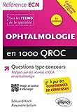 Ophtalmologie en 1000 QROC Questions Type Concours Conforme à l'iECN