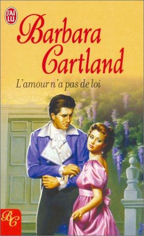 L'amour n'a pas de loi par Barbara Cartland