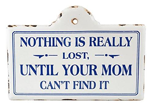 Creative Co-op Nichts ist Verloren bis Mom Können es Nicht Finden Rustikaler Stil Wandschild -