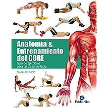 Anatomía y entrenamiento del core: Guía de ejercicios para un torso perfecto (Deportes nº 39)