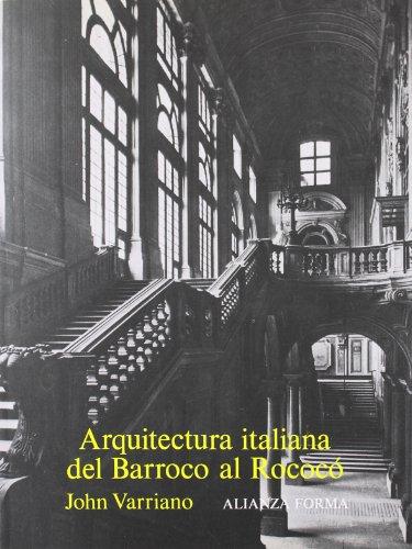 Arquitectura italiana del Barroco al Rococó (Alianza Forma (Af)) por John Varriano