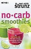 Image of No-Carb-Smoothies: Die Drei-Stufen-Diät für mehr Energie, Gesundheit und eine schlanke Linie