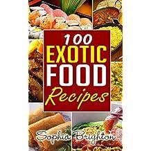 100 Exotic Food Recipes (Puerto Rican Food Recipes,Picnic Food RecipesCaribbean Food Recipes,Food Processor Recipes,) (English Edition)