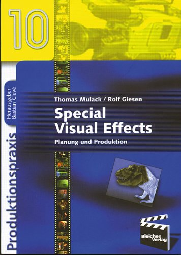 Special Visual Effects: Planung und Produktion (Produktionspraxis)
