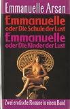 Emmanuelle oder die Schule der Lust & Emmanuelle oder die Kinder der Lust - 2 Erotische Romane in einem Band