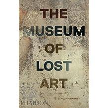 The museum of lost art. Ediz. illustrata