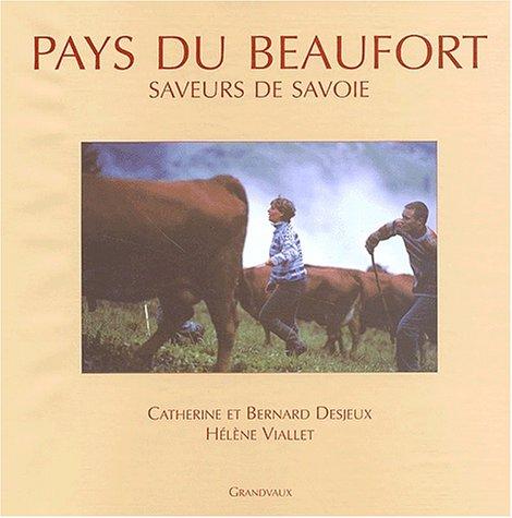 Pays du Beaufort. Saveurs de Savoie