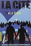 bulle (La) | Ressouni-Demigneux, Karim (1965-....). Auteur