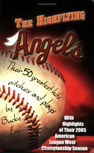The Highflying Angels: Their 50 Greatest Hits Pitches And Plays