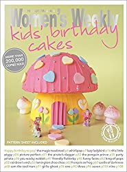 Kids' Birthday Cakes: Imaginative, eclectic birthday cakes for boys and girls, young and old (The Australian Women's Weekly Essentials)