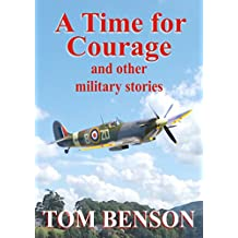 A Time for Courage: and other military stories