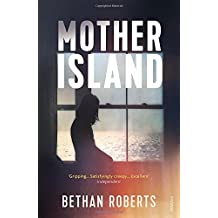 Mother Island by Roberts, Bethan (June 18, 2015) Paperback