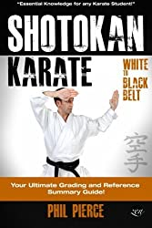 Shotokan Karate:: Your Ultimate Grading and Training Guide (White to Black Belt) by Phil Pierce (2014-01-08)