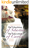 The Education of Sebastian & The Education of Caroline (combined edition): The Education Series (combined edition with bonus chapters) (The Education of... Book 1)