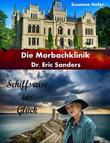 Schiffsreise ins Glück (Die Morbachklinik Dr. Eric Sanders 4)