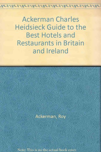 the-ackerman-charles-heidsieck-guide-to-the-best-hotels-restaurants-in-great-britain-ireland-1995