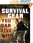#9: Survival Gear You Can Live With by Tony Nester (Practical Survival Series Book 6)