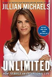 Unlimited: How to Build an Exceptional Life by Jillian Michaels (2011-05-01)