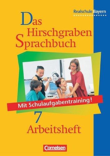 Das Hirschgraben Sprachbuch - Ausgabe für die sechsstufige Realschule in Bayern / 7. Jahrgangsstufe - Arbeitsheft mit Lö