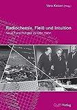 Radiochemie, Fleiß und Intuition: Neue Forschungen zu Otto Hahn -