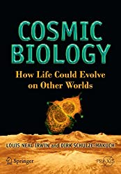 Cosmic Biology: How Life Could Evolve on Other Worlds (Springer Praxis Books)