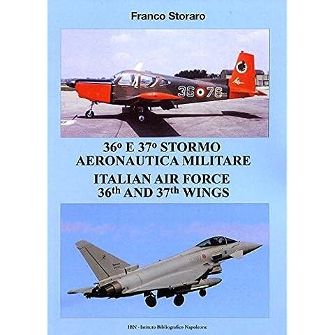 36° and 37° stormo aeronautica militare. Italian Air Force 36th and 37th wings. Ediz. italiana e inglese