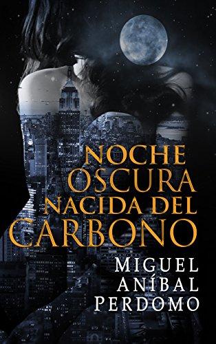 Noche oscura nacida del carbono por Miguel Aníbal  Perdomo