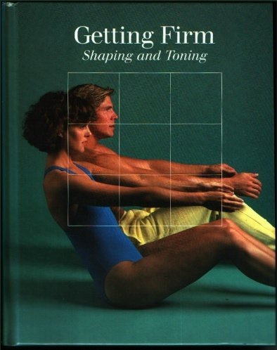 getting-firm-shaping-and-toning-time-life-fitness-program-series-by-time-life-books-1988-03-02