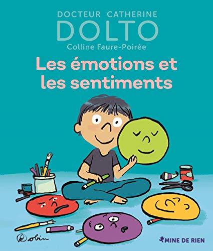 Les émotions et les sentiments par Colline Faure-Poirée